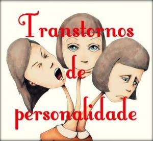 Distúrbios de personalidade: causas, tipos, sintomas e tratamento.