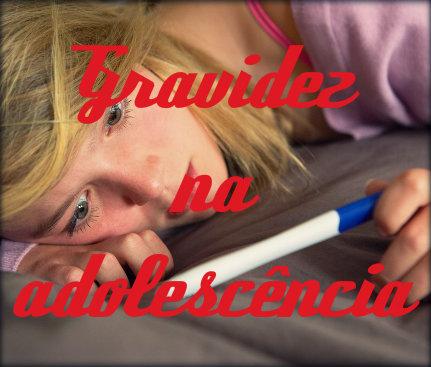Gravidez na adolescência: sinais e sintomas
