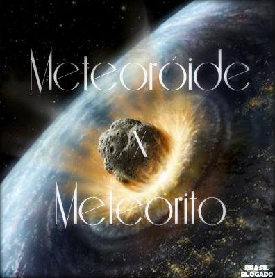 Diferença entre meteoróide e meteorito