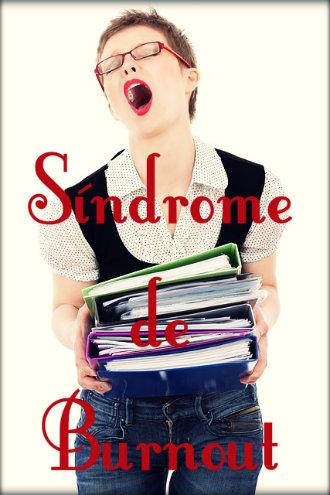 Síndrome de Burnout: causas, sintomas, tratamento e prevenção.