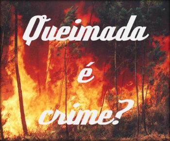 Queimada é crime?