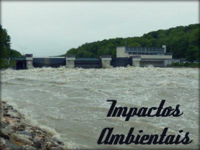 Impactos ambientais Usinas Hidrelétricas