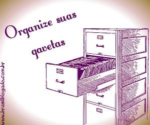 Organize o que usa todos os dias.