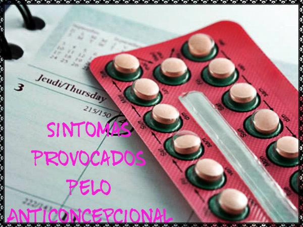 Nem sempre quer dizer, que seja o anticoncepcional, por isso procure um médico e  veja o que pode ser.